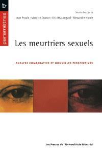 Les meurtriers sexuels  : analyse comparative et nouvelles perspectives