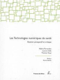 Les technologies numériques de santé : examen prospectif et critique