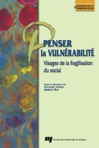 Penser la vulnérabilité  : visages de la fragilisation du social