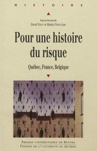 Pour une histoire du risque : Québec, France, Belgique