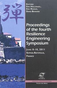Proceedings of the fourth Resilience engineering symposium : June 8-10, 2011, Sophia-Antipolis