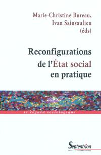 Reconfigurations de l'Etat social en pratique : les interactions entre acteurs publics, professionnels et militants dans le champ de l'intervention sociale