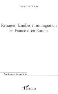 Retraites, familles et immigration en France et en Europe