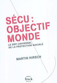 Sécu : objectif monde : le défi universel de la protection sociale