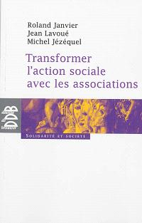 Transformer l'action sociale avec les associations