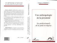 Une anthropologie de la proximité : les professionnels de la santé en Algérie