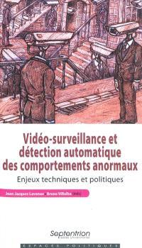 Vidéo-surveillance et détection automatique des comportements anormaux : enjeux techniques et politiques