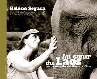 Au coeur du Laos pour la protection des éléphants d'Asie