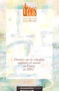 Données sur la situation sanitaire et sociale en France en 2002