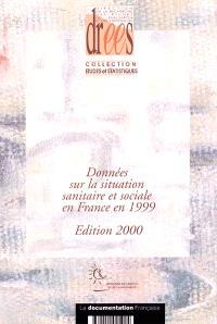 Données sur la situation sanitaire et sociale en France, 1999