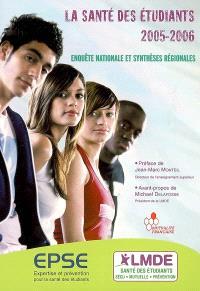 La santé des étudiants 2005-2006 : enquête nationale et synthèses régionales