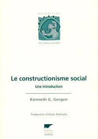 Le constructionisme social : une introduction