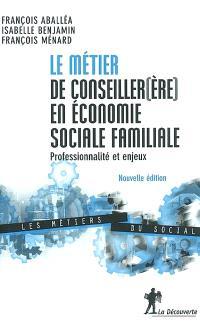 Le métier de conseiller(ère) en économie sociale familiale : professionnalité et enjeux