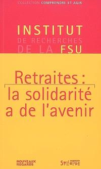 Retraites : la solidarité a de l'avenir