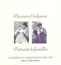 Parcours d'enfances, portraits de familles : la tradition de l'accueil familial dans l'Ain : hier et aujourd'hui