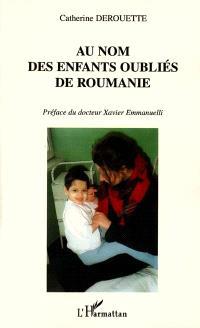 Au nom des enfants oubliés de Roumanie