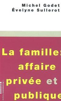 La famille : affaire privée et publique