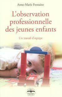 L'observation professionnelle des jeunes enfants : un travail d'équipe