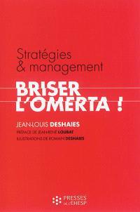Stratégies et management : briser l'omerta ! : un enjeu éthique pour les établissements sanitaires, sociaux et médico-sociaux