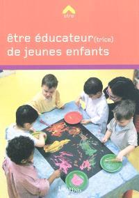 Etre éducateur(trice) de jeunes enfants