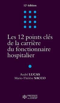 Les 12 points clés de la carrière du fonctionnaire hospitalier