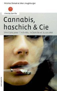Cannabis, haschich & Cie : un enjeu pour l'individu, la famille et la société