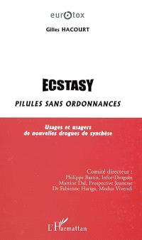 Ecstasy, pilules sans ordonnance : usages et usagers de nouvelles drogues de synthèse