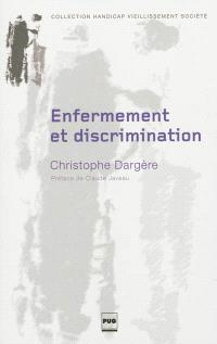 Enfermement et discrimination : de la structure médico-sociale à l'institution stigmate