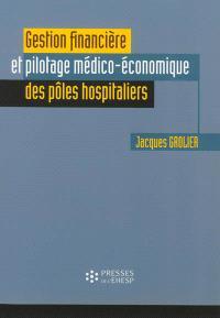 Gestion financière et pilotage médico-économique des pôles hospitaliers