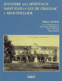 Histoire des hôpitaux Saint-Eloi et Gui de Chauliac à Montpellier