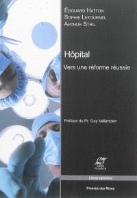 Hôpital : vers une réforme réussie
