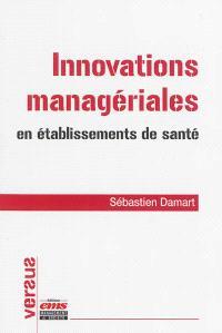 Innovations managériales en établissements de santé : vers un management intégratif