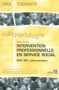 Intervention professionnelle en service social : ISAP, ISIC, auto-évaluation : méthodologie assistants de service social