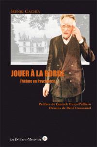 Jouer à La Borde : théâtre en psychiatrie