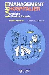 L'antimanagement hospitalier par les preuves : endémie à Santos Aspasis