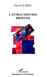 L'attraction des drogues