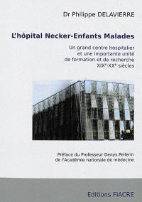 L'hôpital Necker-Enfants malades : un grand centre hospitalier et une importante unité de formation et de recherche