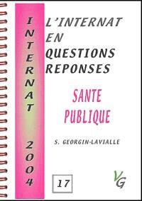 L'internat en questions réponses. Volume 17, Santé publique