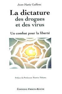 La dictature des drogues et des virus : un combat pour la liberté