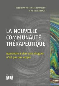 La nouvelle communauté thérapeutique : apprendre à vivre sans drogues n'est pas une utopie