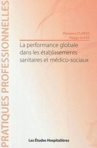 La performance globale dans les établissements sanitaires et médico-sociaux