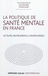 La politique de santé mentale en France : acteurs, instruments, controverses