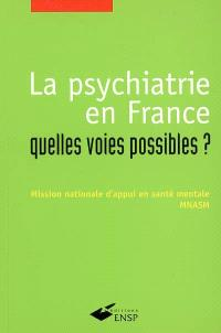 La psychiatrie en France : quelles voies possibles ?