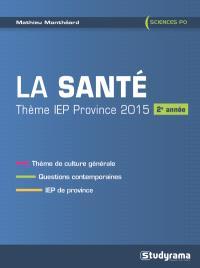 La santé : thème IEP province 2015 : 2e année