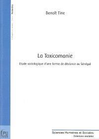 La toxicomanie : étude sociologique d'une forme de déviance au Sénégal