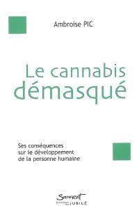 Le cannabis démasqué : ses conséquences sur le développement de la personne humaine