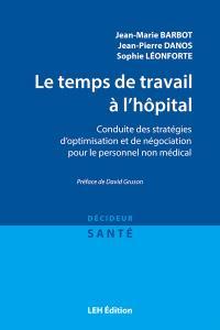 Le temps de travail à l'hôpital : conduite des stratégies d'optimisation et de négociation pour le personnel non médical