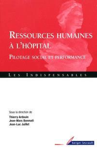 Les ressources humaines à l'hôpital : pilotage social et performance