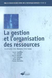 Manuel de gestion des ressources humaines dans la fonction publique hospitalière. Volume 3, La gestion et l'organisation des ressources