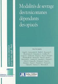 Modalités de sevrage des toxicomanes dépendants des opiacés